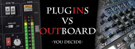 Plugins VS Outboard Processing – You Decide